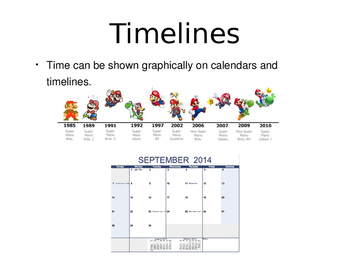 Timelines Powerpoint-Time can be shown graphically on calendars and timelines.