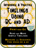 Timelines Using BC and AD: Print-and-Go Introduction and Practice