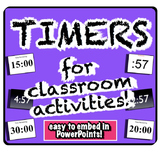 Timers for Classroom Activities! Embed into PowerPoints! Increase Productivity!