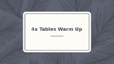 Timestable Warm Up Activity 4X
