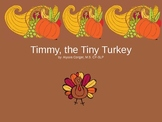 Timmy the Tiny Turkey