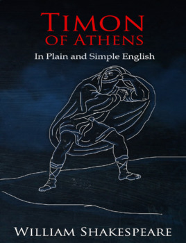 Timon of Athens In Plain and Simple English