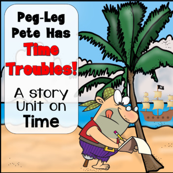 Timothy 0'Brian Has Time Troubles! A St. Patrick's Day Story Unit on Time
