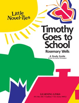 Timothy Goes to School - Little Novel-Ties Study Guide