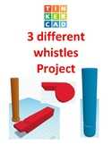 TinkerCAD step-by-step instructions for 3 Different Whistles