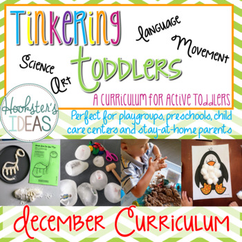 Tinkering Toddlers December Structured Playgroup Curriculum