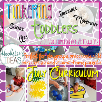 Tinkering Toddlers July Structured Playgroup Curriculum
