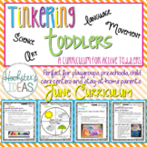 Tinkering Toddlers June Structured Playgroup Curriculum