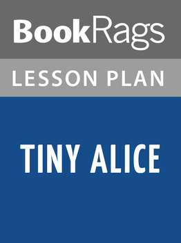 Tiny Alice Lesson Plans