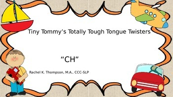"""Tiny Tom's """"CH"""" Tongue Twisters"""