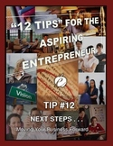 """ENTREPRENEURSHIP - Tip #12:  """"Next Steps . . ."""""""