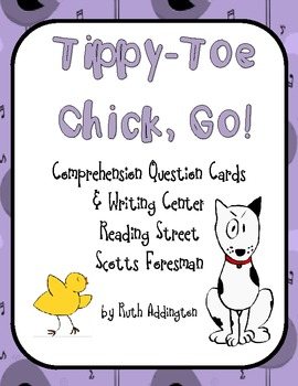 Tippy-Toe Chick, GO! Comprehension Question Cards and Writing Center