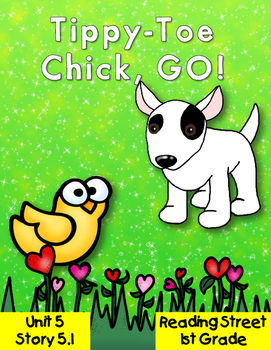 Tippy-Toe Chick GO! Reading Street 1st Grade Resource Pack 5.1