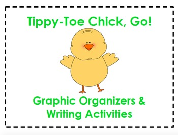 Tippy Toe Chick Go Organizers & Writing Activities (Reading Street 5.1)