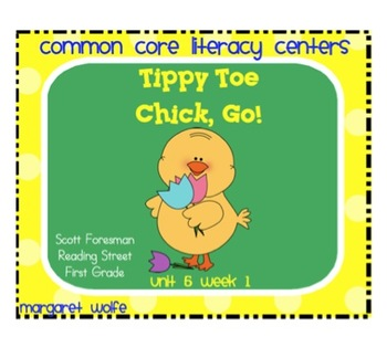 Tippy-Toe Chick, Go! Unit 5 Week 1 - Common Core Literacy Centers