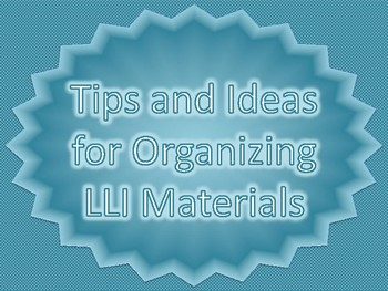 Tips and Ideas for Organizing LLI Materials