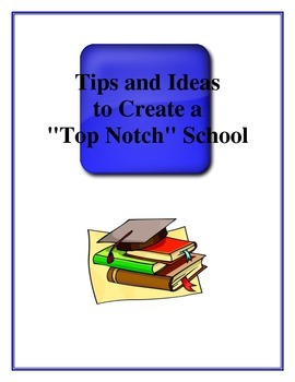 "Tips and Ideas to Create a ""Top Notch"" School"