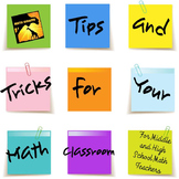 Tips and Tricks for Your Math Classroom for Middle and Hig