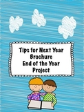 Tips for Next Year Brochure- End of Year Project