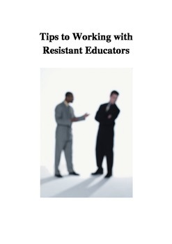 Tips for Working with Resistant Educators for Coaches and Administrators
