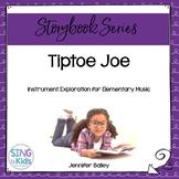 Tiptoe Joe: An Instrument Exploration Activity for Elementary Music