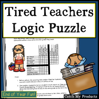 Logic Puzzle: Tired Teachers (End of School Year/Pre-vacat