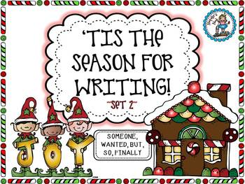 Tis The Season For Writing - Set 2 - {Someone, Wanted, But, So, Finally}