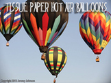 Tissue Paper Hot Air Balloons: Why/How does Hot Air Rise?