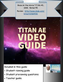 Video Guide for Titan AE- Great Culminating Video for Science