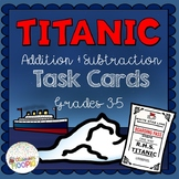 Titanic Addition & Subtraction Task Cards Grades 4-5