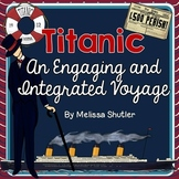 Titanic- An Engaging and Integrated Voyage for Grades 3-5
