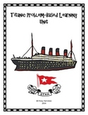 Titanic Artifacts Problem-Based Learning Unit