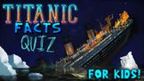 Titanic Facts Quiz!