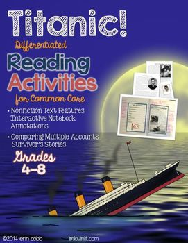 Titanic! Nonfiction Text Features & Comparing Multiple Accounts 4-8 NO PREP