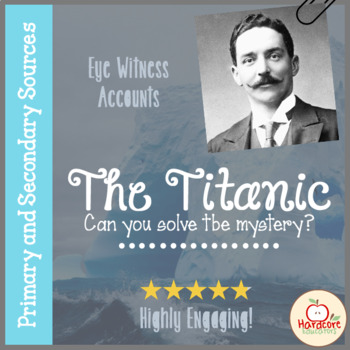Titanic Primary and Secondary Sources FREEBIE
