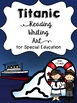 Titanic Reading, Writing, and Art for Special Education-Great for Back to Schoo!