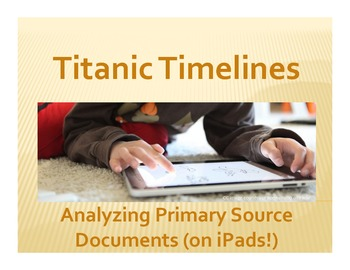 Titanic Timelines: Analyzing Primary Source Documents (on iPads!)