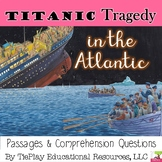 Titanic Tragedy in the Atlantic Comprehension Passages and Questions No Prep