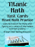 Titanic by the Numbers: 20 Math Task Cards for Intermediate Students