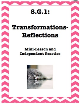 Title:  8.G.1 Reflections- Mini-Lesson and Independent Practice Packet