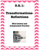 Title:  8.G.1 Reflections- Mini-Lesson and Independent Pra