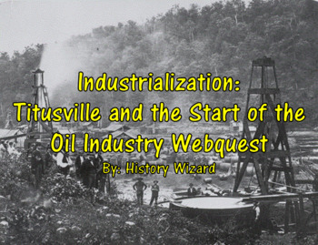 Titusville and the Start of the Oil Industry Webquest