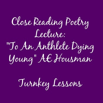 """""""To An Athlete Dying Young"""" AE Housman Close Reading Lecture"""