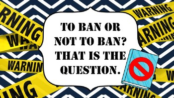 To Ban or Not To Ban? That is the Question (Banned Book Week Lesson)