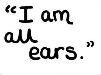 To Be All Ears...