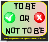 FREEBIE - To Be Or Not To Be - Is it (product/quotient) positive or negative???
