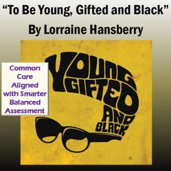 """""""To Be Young, Gifted, and Black"""" by Lorraine Hansberry: Text, Questions, & Key"""