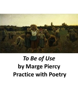 To Be of Use by Marge Piercy: Practice with Poetry