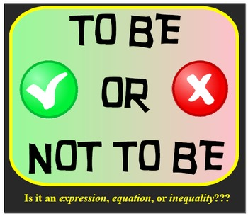 To Be or Not To Be - Is it an Expression, Equation, or Ine