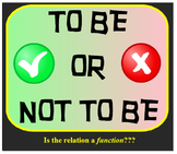 To Be or Not To Be - Is the relation a Function